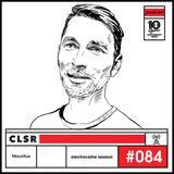 electrocaïne session #084 - CLSR