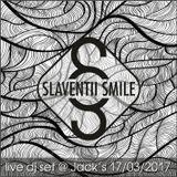 Slaventii Smile - live dj set @ Jack's 17.03.2017