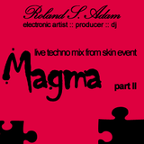Roland S. Adam techno live mix part II from skin event part II