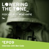 Meat Katie 'Lowering The Tone' Episode 9 Podcast - (with a Ben Coda Interview)
