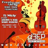DJ MRcSp`pres. Known 4 Soul House Sessions (D3ep 57) Tuesday 30 / 10 / 18