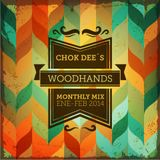 Chokdee´s Monthly Mixtape by: Woodhands. January & Febrary
