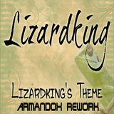 Lizardking - Lizardking's Theme (Armandox Rework)