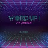 Word Up! - '80s Compilation