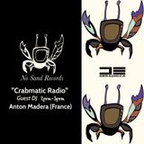 """Crabmatic Radio"" Episode 003 [Anton Madera] No Sand Records"