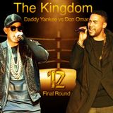 The Kingdom Daddy Yankee vs Don Omar