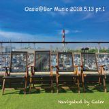 Oasis@Bar Music Live Rec 2018.5.13. pt.1 Navigated by Calm