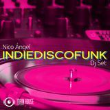 Nico Ángel - IndieDiscoFunk (DJ Set)