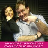 "The Boatfest Sessions 2015 Featuring ""Bue Highwayze""  with Steve Thurston"
