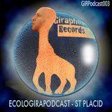 GIRPodcast003 - Ecologirapodcast [vinyls & digital DJ mix by St Placid]
