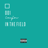 001 | IN THE FIELD