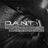 D.A.N.T.- Underground Railroad vol.4 (Deep In To Techno Station) 15.04.2018