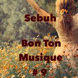 Sebuh - Bon Ton Musique #9