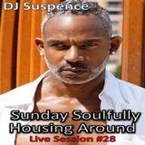 DJ Suspence FB Live Session #28:  Sunday Soulfully Housing Around
