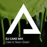 DJCakeMix – Cake Is Neon Green