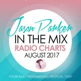 RADIO CHARTS AUGUST 2017 - JASON PARKER IN THE MIX (Future Bass / Moombahton/ Tropical ) 109 BPM