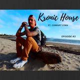 Kronic House Ep. #3