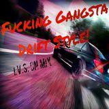 Fucking Gangsta Drift Style IVS On Mix