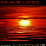 MDB - BEAUTIFUL VOICES 022 (SUNLOUNGER aka DJ SHAH SP. ED.2)