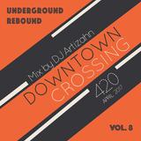 Downtown Crossing | 420 | Artizahn |Underground Rebound Vol. 8