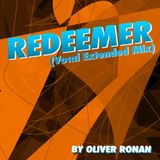 Oliver Ronan - Redeemer (Vocal Extended Mix)