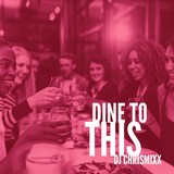 DINE TO THIS