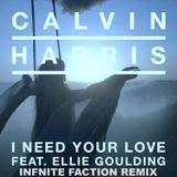 Calvin Harris - I Need Your Love (feat. Ellie Goulding) (Infinite Faction Remix)