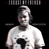 """""""Excuse My French"""" Livemix by Nerima Groove"""