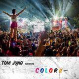 Tom Jung Presents Colors 006 (Festival MashUp set)