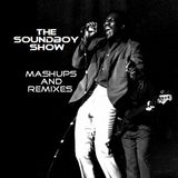 the Soundboy Show - Mashups and Remixes