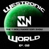 Westronic World Ep. 02 (Bollywood EDM Show)