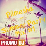 Pilmesha - Summer Party Mix #1