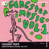 Tuesday Trips: Gangster Music Special w/ All City - 5th February 2019