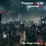 Trance 4 Life - Episode 54 (By Hugo Cass DJ)