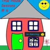 True House Sessions 006