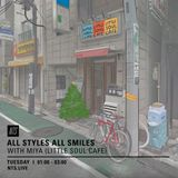 All Styles All Smiles w/ Miya - 27th December 2016