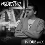 Wrongtom - 'In Dub' Mix
