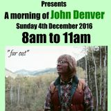 John Denver Breakfast Show with Russ Evans Sunday 4th December 2016