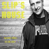 Slipmatt - Slip's House #004