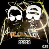 #LOWLiFE ft. Isenberg [025]