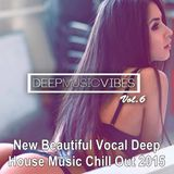 New Beautiful Vocal Deep House Music Chill Out 2015. Vol 6 ★ By DeepMusicVibes