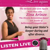 Be Your Sister's Keeper P1 - Believe and Live Again Radio Show with Zina A on Kent Christian Radio