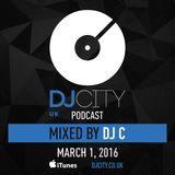 DJ C - DJcity UK Podcast - 01/03/16