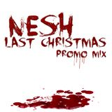 Nesh - Last Christmas Promo Mix (Nobody Moves & Friends Party)