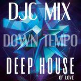 DJC mix Deep House Of Love