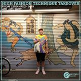 The Takeover w/ High Fashion Technique & EMA 22nd March 2019