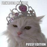 Frikadica Mixtape - Pussy (2014)
