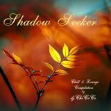 """""Shadow Seeker"""" Chill & Lounge Compilation"
