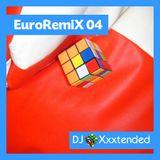 XXXTENDED EuroRemiX 04