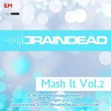 Dj BrainDeaD - Mash it Vol. 2 (New Years Edition 2012)
